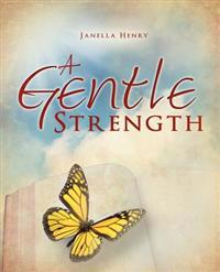 A Gentle Strength