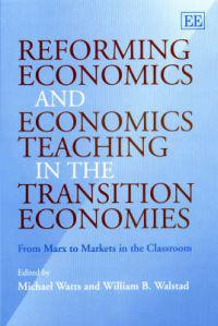 Reforming Economics and Economics Teaching in the Transition Economies
