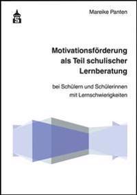 Motivationsförderung als Teil schulischer Lernberatung