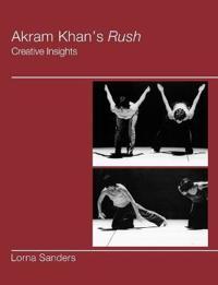 Akram Khan's Rush