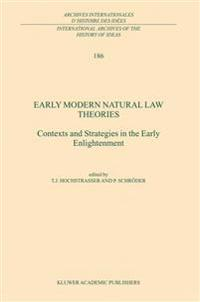 Early Modern Natural Law Theories: Context and Strategies in the Early Enlightenment