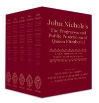 John Nichols's the Progresses and Public Processions of Queen Elizabeth I