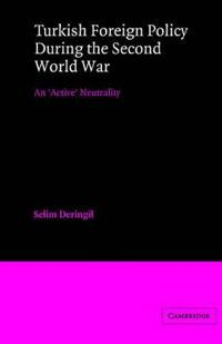 Turkish Foreign Policy During the Second World War
