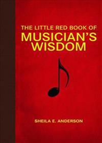 The Little Red Book of Musicians' Wisdom