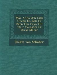 Mor Anna Och Lilla Greta: En BOK Fur Barn Fr N Frya Till Tta R Fvensom Fur Deras M Drar - Thekla Von Schober pdf epub