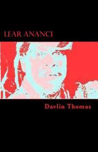 Lear Ananci: A Play by National & Cacique Award Winning Playwright