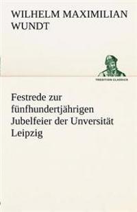 Festrede Zur Funfhundertjahrigen Jubelfeier Der Unversitat Leipzig