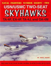 USN/USMC Two-Seat Skyhawks: Ta-4f, EA-4f, Ta-4j and OA-4m