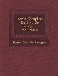 Uvres Completes de P.-J. de B Ranger, Volume 2