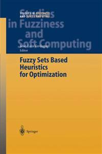 Fuzzy Sets Based Heuristics for Optimization