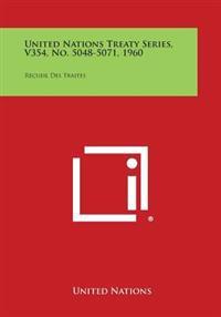 United Nations Treaty Series, V354, No. 5048-5071, 1960: Recueil Des Traites