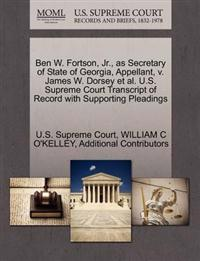 Ben W. Fortson, JR., as Secretary of State of Georgia, Appellant, V. James W. Dorsey et al. U.S. Supreme Court Transcript of Record with Supporting Pleadings