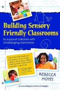 Building Sensory Friendly Classrooms to Support Children With Challenging Behaviour