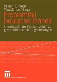 Problemfall Deutsche Einheit