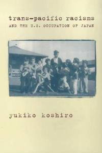 Trans-Pacific Racisms and the U.S. Occupation of Japan
