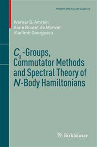 C0-Groups, Commutator Methods and Spectral Theory of N-Body Hamiltonians