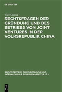 Rechtsfragen Der Grundung Und Des Betriebs Von Joint Ventures in Der Volksrepublik China