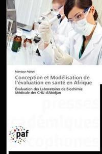 Conception Et Modelisation de L Evaluation En Sante En Afrique