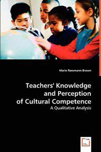 Teachers' Knowledge and Perception of Cultural Competence
