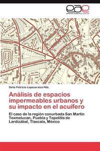 Analisis de Espacios Impermeables Urbanos y Su Impacto En El Acuifero