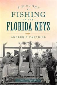 A History of Fishing in the Florida Keys: Angler's Paradise
