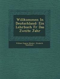 Willkommen In Deutschland: Ein Lehrbuch F¿r Das Zweite Jahr