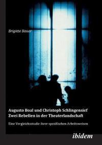 Augusto Boal und Christoph Schlingensief - Zwei Rebellen in der Theaterlandschaft