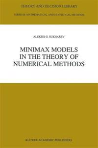 Minimax Models in the Theory of Numerical Methods