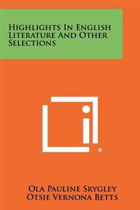 Highlights in English Literature and Other Selections