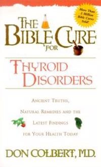 The Bible Cure for Thyroid Disorders