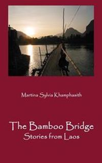 The Bamboo Bridge: Stories from Laos
