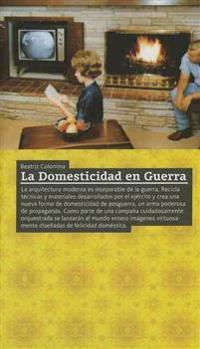 La Domesticidad En Guerra