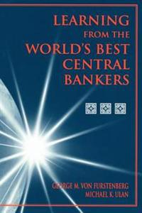 Learning from the World's Best Central Bankers