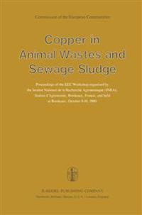 Copper in Animal Wastes and Sewage Sludge