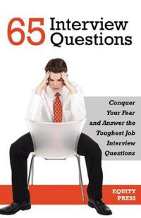 How to Answer 65 of the Toughest Interview Questions in any Job Industry