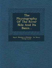 The Physiography Of The River Nile And Its Basin...