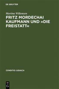Fritz Mordechai Kaufmann Und Die Freistatt