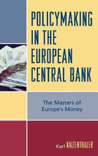 Policy-making in the European Central Bank
