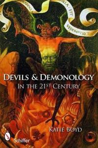 Devils & Demonology In the 21st Century