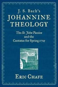 J. S. Bach's Johannine Theology
