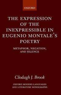 The Expression of the Inexpressible in Eugenio Montale's Poetry