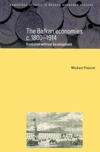 The Balkan Economies c.1800-1914