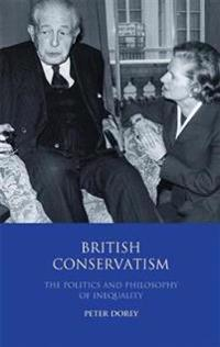 British Conservatism: The Philosophy and Politics of Inequality