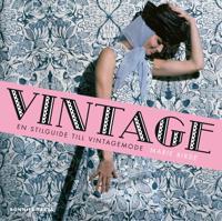 Vintage : en stilguide till vintagemode
