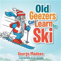 Old Geezers Learn to Ski