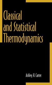 Classical and Statistical Thermodynamics