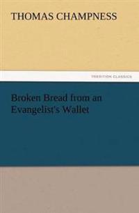 Broken Bread from an Evangelist's Wallet