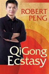 Qigong ecstasy - awaken your qi through blissful movement