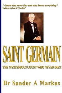 Saint Germain: The Mysterious Count Who Never Dies