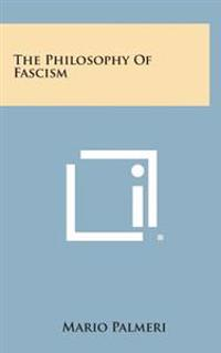 The Philosophy of Fascism